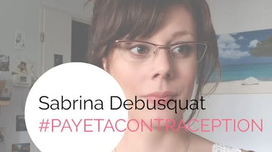 Interview de Sabrina Debusquat,  #PayeTaContraception
