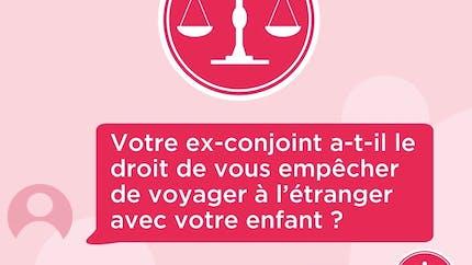 Votre ex-conjoint a-t-il le droit de vous empêcher de voyager à l'étranger avec votre enfant ? Réponse de Vanessa Suied, avocate (vidéo)