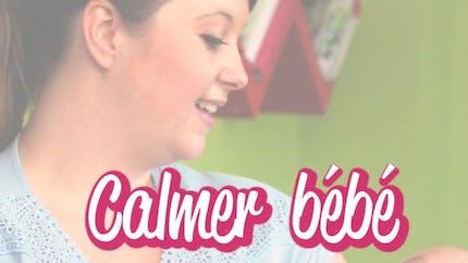 Comment calmer bébé, en vidéo
