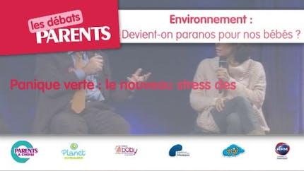 """Débats Parents :""""Panique verte, le nouveau stress des  mamans"""""""