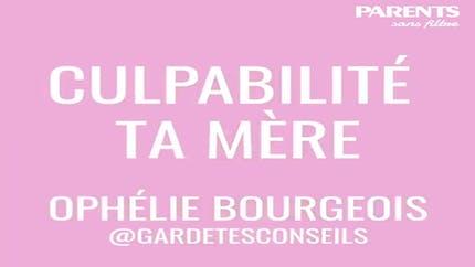 Interview sans filtre : « Culpabilité ta mère », Ophélie Bourgeois