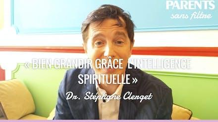 Vidéo: « L'intelligence spirituelle »   Interview Sans Filtre de Stéphane Clerget