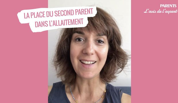 Vidéo : La place du second parent dans l'allaitement | L'avis de l'expert