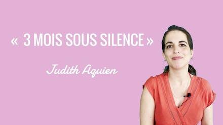 Vidéo : « Trois mois sous silence », l'interview sans filtre de Judith Aquien