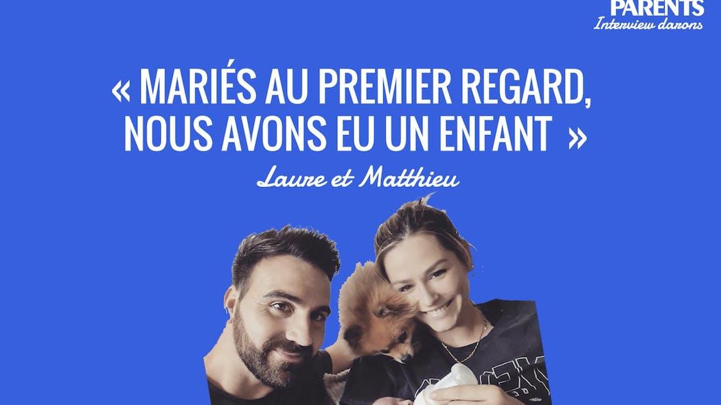 Vidéo : Matthieu et Laure (MAPR) « Mariés au premier regard, nous avons eu un bébé »
