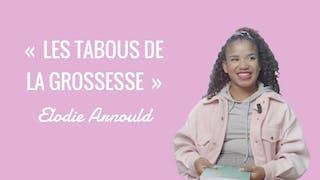 Vidéo : « Les tabous de la grossesse », Élodie Arnould