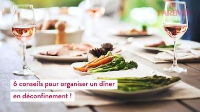 Déconfinement : 6 conseils pour organiser un dîner sans risques